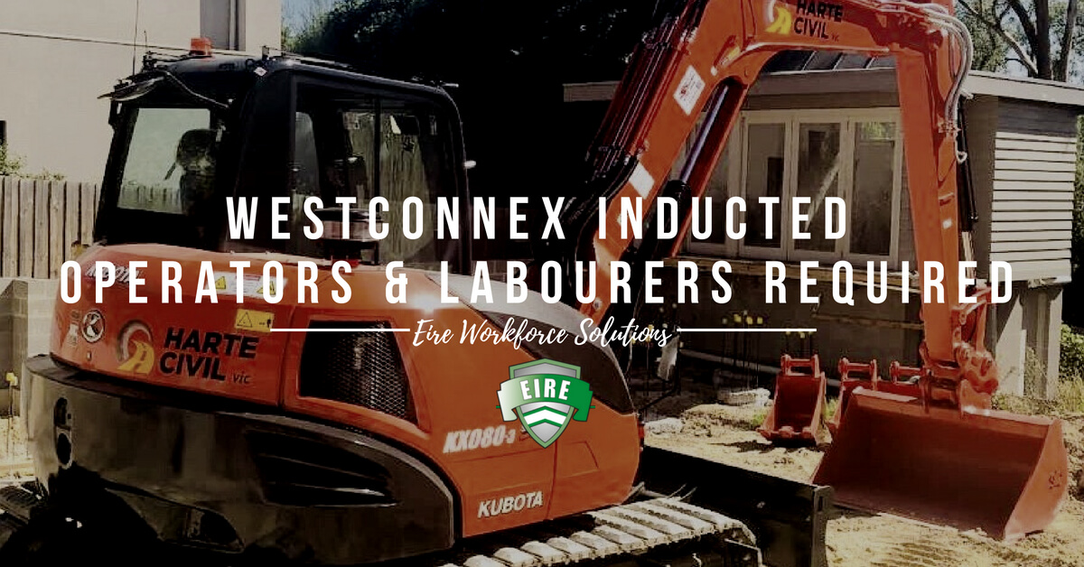 WESTCONNEX Inducted Excavator Operators & Labourers – Sydney, NSW